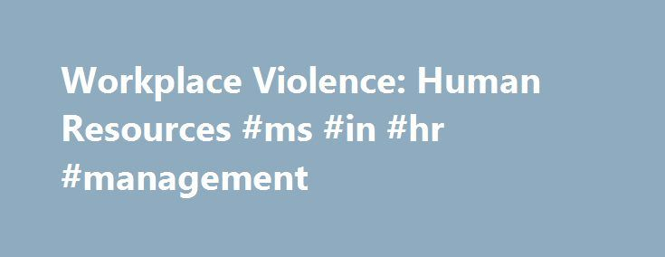 the factors causing workplace violence in the united states Home blog domestic violence statistics and your workplace the fact of the matter is that domestic violence causes more harm to individuals more than two million victims report being physically or sexually assaulted or stalked by an intimate partner in the united states (tjaden.