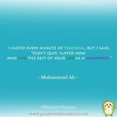 #TunefulTuesday Motivational quote by Muhammad Ali http://www.positivethesaurus.com/ #PositiveSaurus