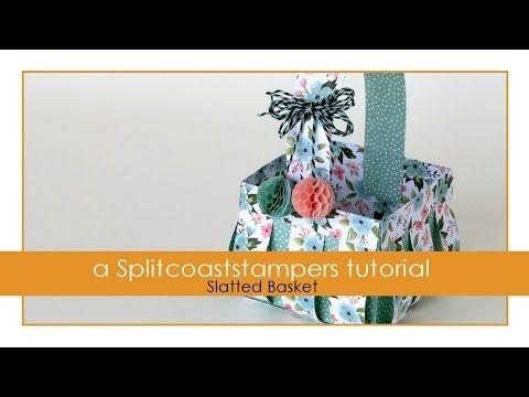 Slatted Basket Tutorial - Splitcoaststampers