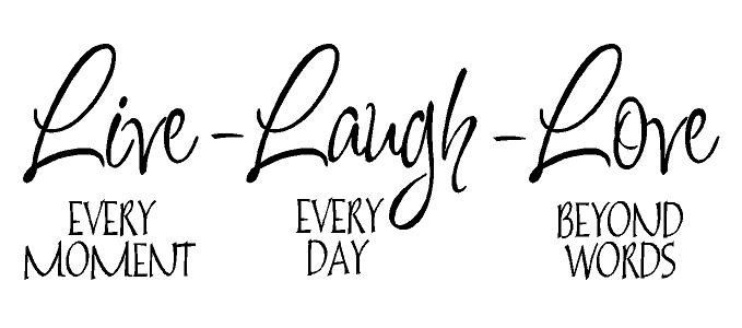 Live Laugh Love Quotes - Google Search