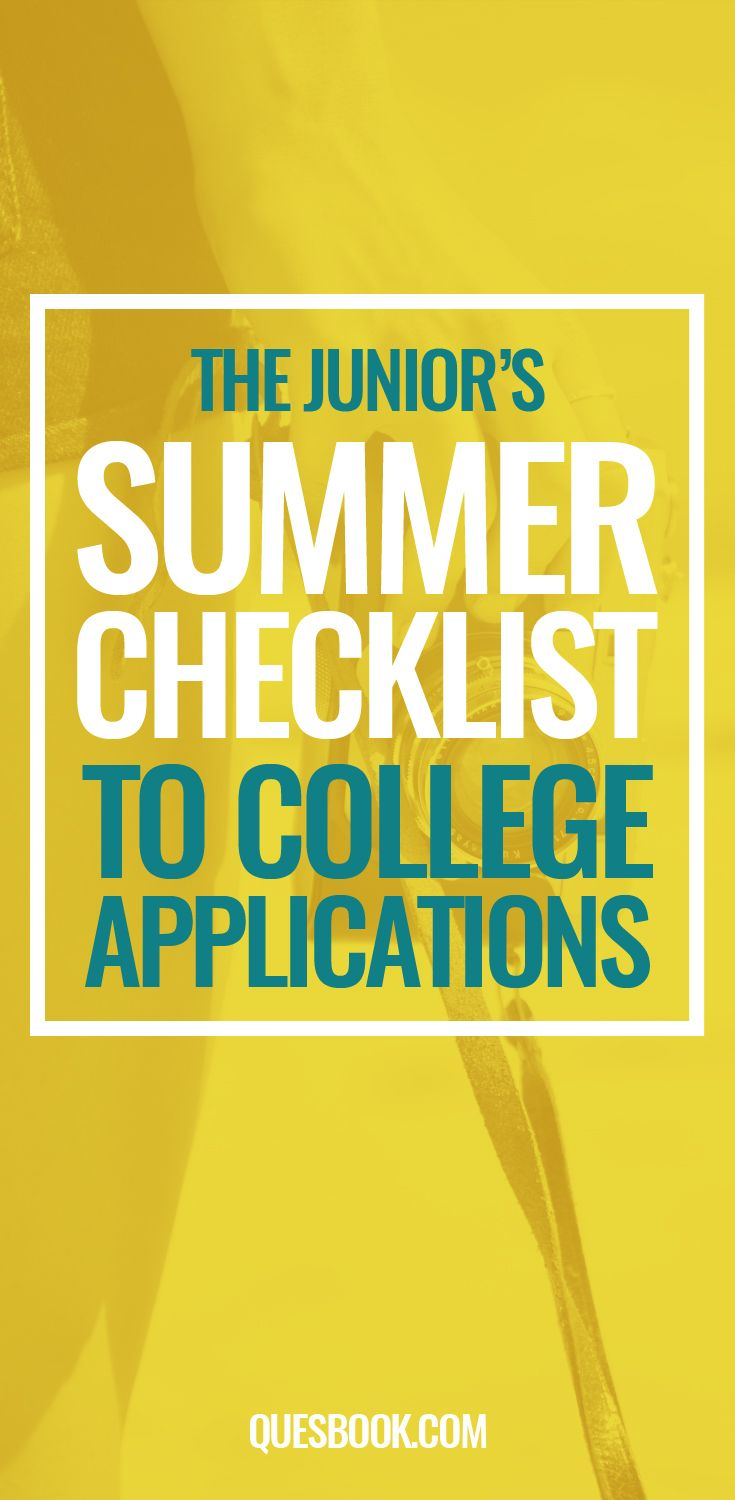 The Junior's Summer Checklist to College Applications | Quesbook.com: Great list! Definitely saving this so I can get ahead on the college application process this summer