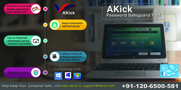 #Akick brings magnificent #PasswordSafeguardTool  that is able to store unlimited passwords. It can be downloaded for free from https://www.akick.in/password-safeguard.php. Contact Number: 0120-6500-581.
