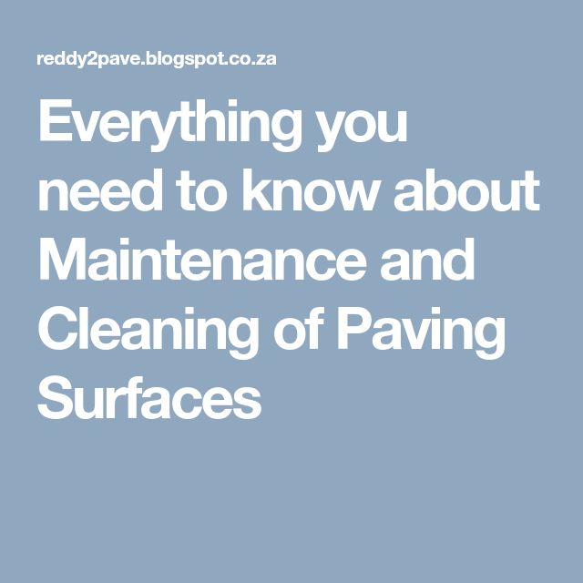 Everything you need to know about Maintenance and Cleaning of Paving Surfaces