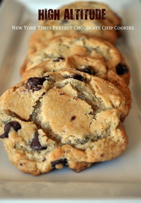 High Altitude New York Times Perfect Chocolate Chip Cookie | 25 Of Your Favorite Treats Adapted For High Altitudes