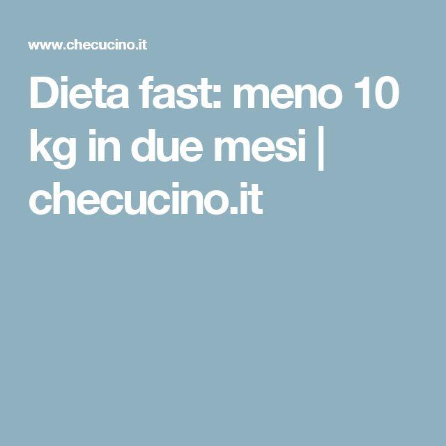 Dieta fast: meno 10 kg in due mesi | checucino.it
