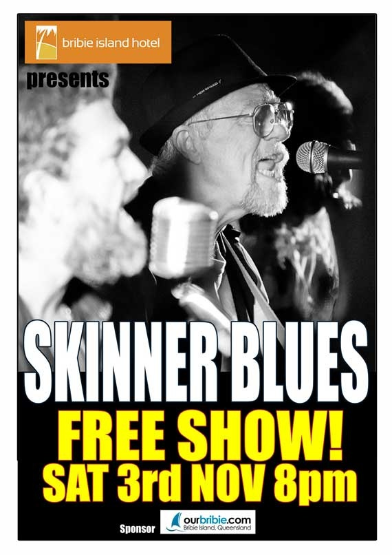 [WHAT'S ON - 3 NOV] Saturday night FREE entertainment - Skinner Blues. 8pm at the Bribie Island Hotel.    Visit our website for more info; http://www.ourbribie.com.au/whats-on/skinner-blues-3-november/