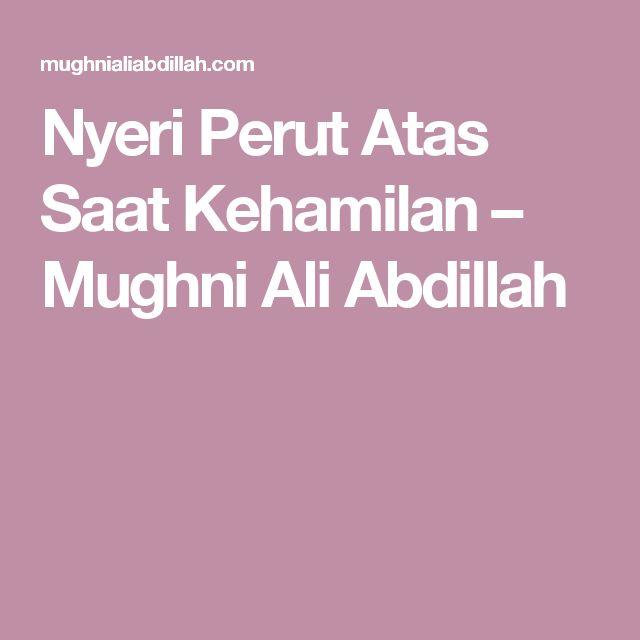Nyeri Perut Atas Saat Kehamilan – Mughni Ali Abdillah