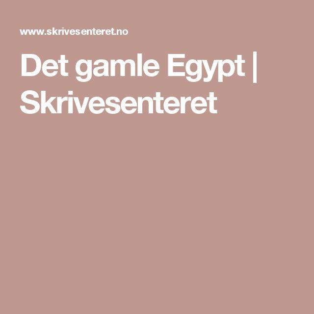 Det gamle Egypt | Skrivesenteret