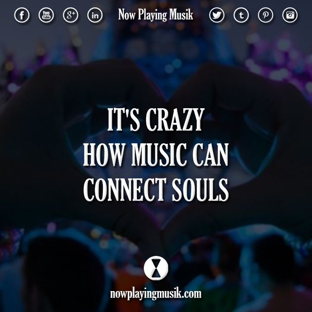 It's crazy how music can connect souls. music quotes