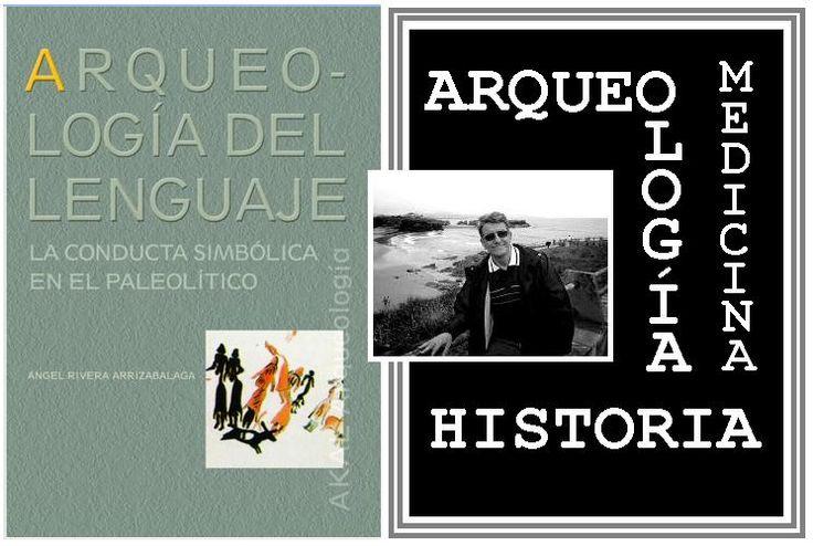 ARQUEOLOGÍA COGNITIVA. Ángel Rivera es Licenciado en Medicina y Cirugía por la Universidad Complutense de Madrid y Licenciado en Geografía e Historia por la misma Universidad (UCM), además de Doctor en Prehistoria por la UNED. Sus artículos son absolutamente magníficos. Posee tres blogs, dos de los cuales visito a menudo. Psicobiología del género Homo y Arqueología cognitiva http://arqueologiacognitiva.blogspot.com.es/