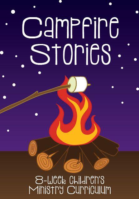 Campfire Stories 8-Week Children's Ministry Curriculum