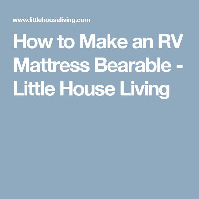 How to Make an RV Mattress Bearable - Little House Living