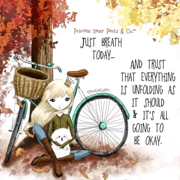 Just Breath Today And Trust That Everything Is