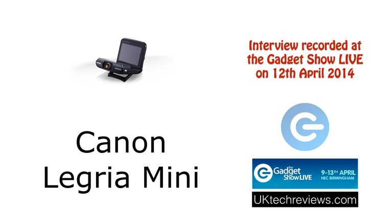 Interview with Canon and the Legria Mini at Gadget Show Live 2014