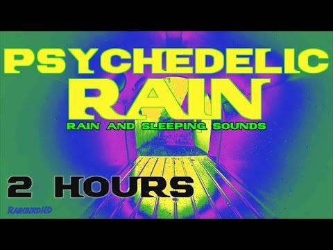 Psychedelic Rain MIX | 2 Hours of Psychedelic Rain Sounds for Relaxation...