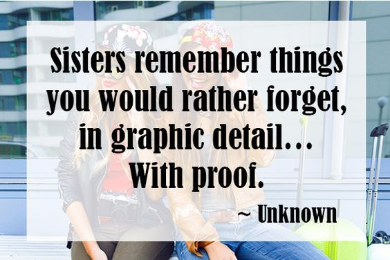 Funny Quotes about Sisters Which Will Make You Hug Yours - Sisters are those people you love, but can't live with and can't live without. Read on for some hilarious and thoughtful quotes about sisters. #sisters #funny #quotes