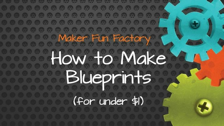 How to Make Blueprints for Under $1 - Maker Fun Factory VBS