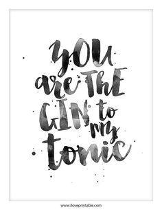 Druckbare Zitat Kunst, Sie sind der Gin zu meinem Tonic, druckbare Kunst, Typografie-Poster, motivierende Poster, Zitat Drucke, digitaler Download Kunst