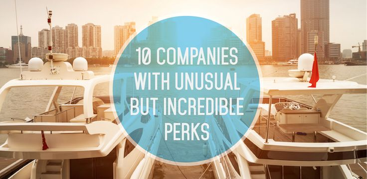 10 Companies With Unusual but Incredible Perks
