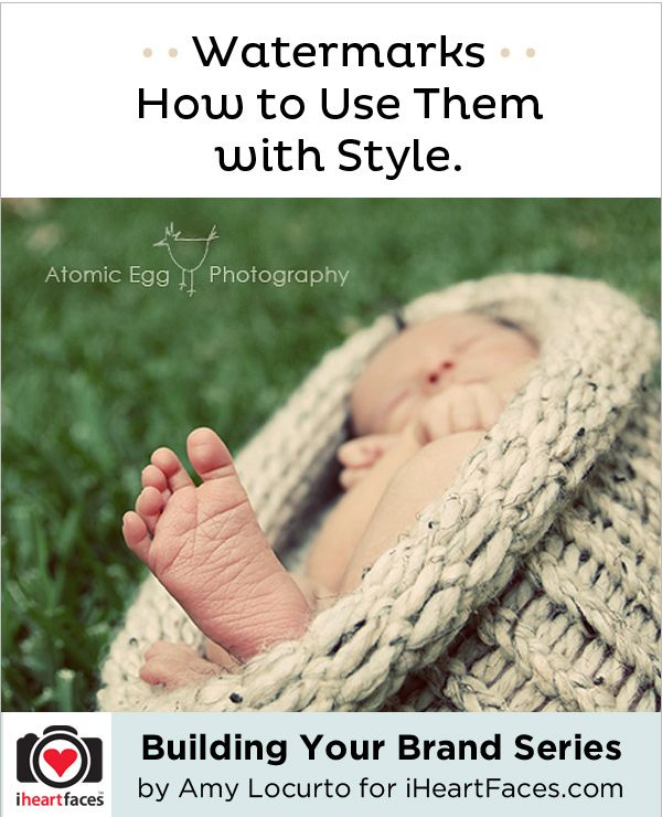 Watermarks - How to Use Them with Style {Building Your Brand Part 2} by Amy Locurto for iHeartFaces.com