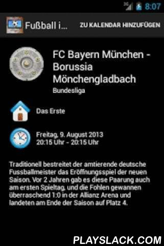 Fussball Im Deutschen FreeTV  Android App - playslack.com ,  THIS APP IS ONLY HELPFUL IF YOU HAVE ACCESS TO GERMAN TELEVISION!!Don't miss a live football match on GERMAN Free-TV anymore! This calendar lists all football matches which are shown live on german free TV like ARD, ZDF, SAT1, Kabel1, Sport1 etc. Only the matches of german clubs are displayed, either in Bundesliga, DFB-Pokal, Champions League (FC Bayern München, Borussia Dortmund, FC Schalke 04, Bayer Leverkusen) and Europe League…