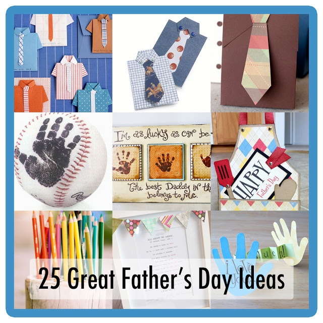 25 Ideas for Dad