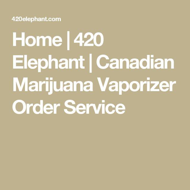 Home | 420 Elephant | Canadian Marijuana Vaporizer Order Service