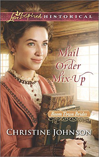 Mail Order Mix Up Boom Town Brides By Christine Johnson Groom Not Wanted When Pearl Lawson Sees An Ad For A Bride She Leaps At The Opportunit