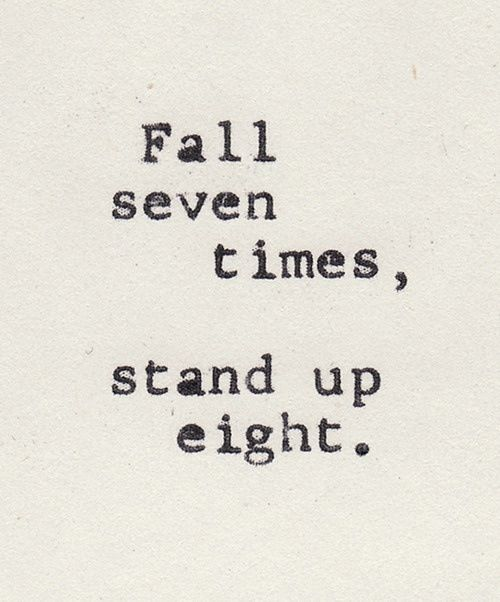 quotes about strength - Fall seven times, stand up eight