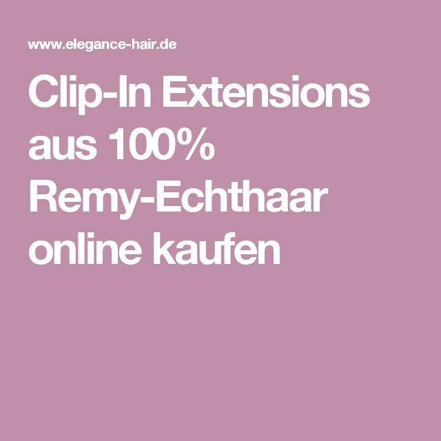 Clip-In Extensions aus 100% Remy-Echthaar online kaufen