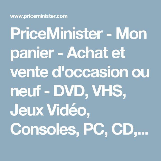 PriceMinister - Mon panier - Achat et vente d'occasion ou neuf - DVD, VHS, Jeux Vidéo, Consoles, PC, CD, Disques, Livres, BD, Vidéos