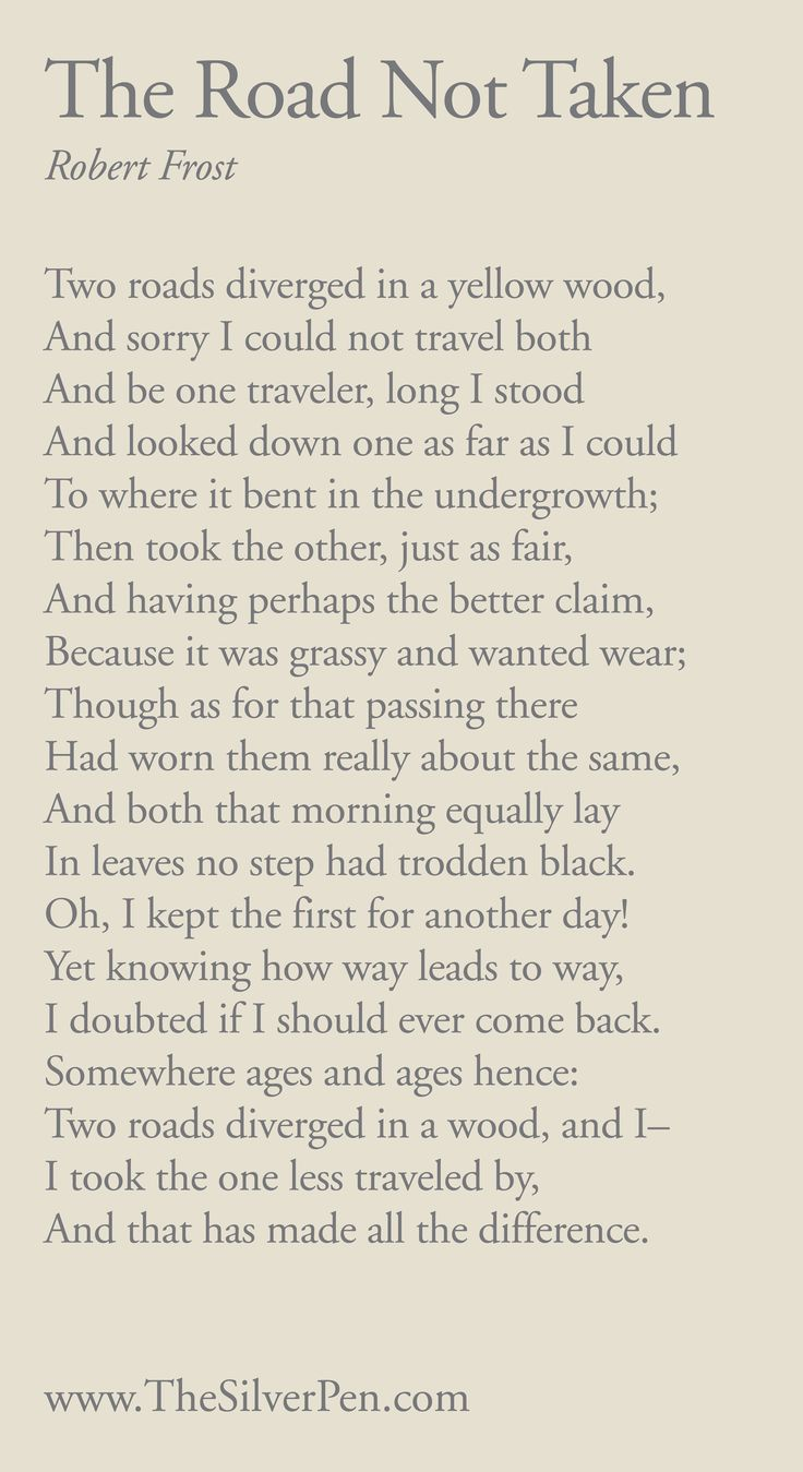 My very very favorite poem and poet! The Road Not Taken ~ Robert Frost