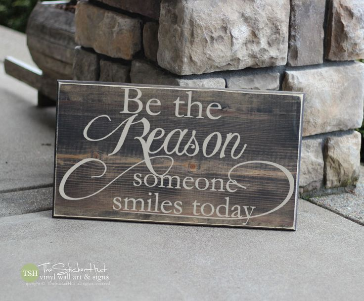 Be The Reason Someone Smiles Today Wood Sign Home Decor Quote Saying Distressed Wooden Sign S99 by thestickerhut on Etsy