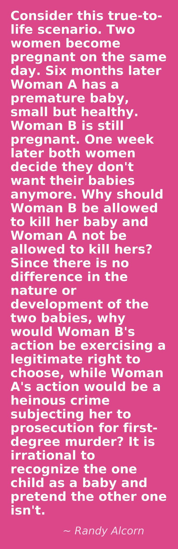and this is why bodily autonomy does not give you abortion rights. Because death is death and if it is caused by someone other themselves it is murder. Period. And babies, by the way, are now surviving out of the womb at just 20 weeks.