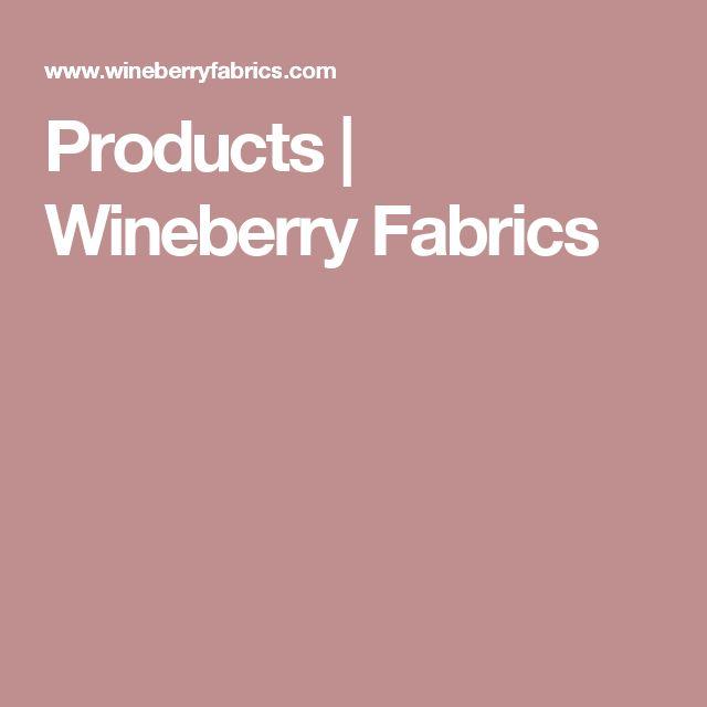 Products | Wineberry Fabrics