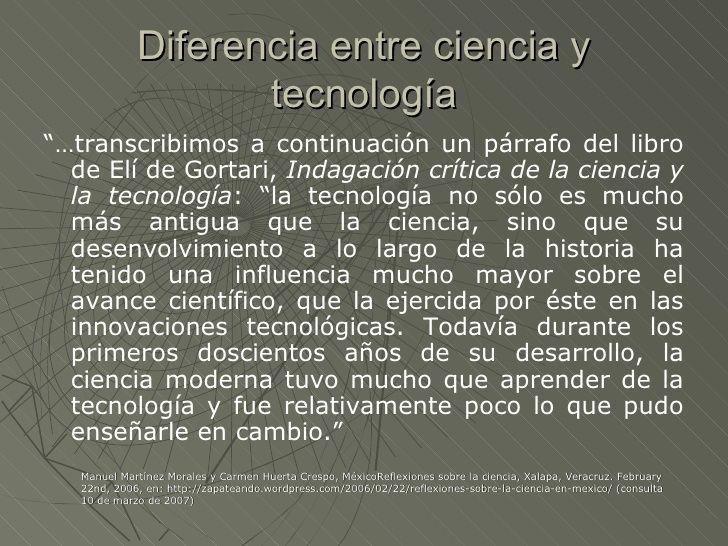 """Diferencia entre ciencia y                    tecnología""""…transcribimos a continuación un párrafo del libro  de Elí de Gor..."""