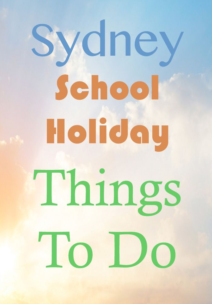 Sydney School Holiday Things To Do - my latest list!
