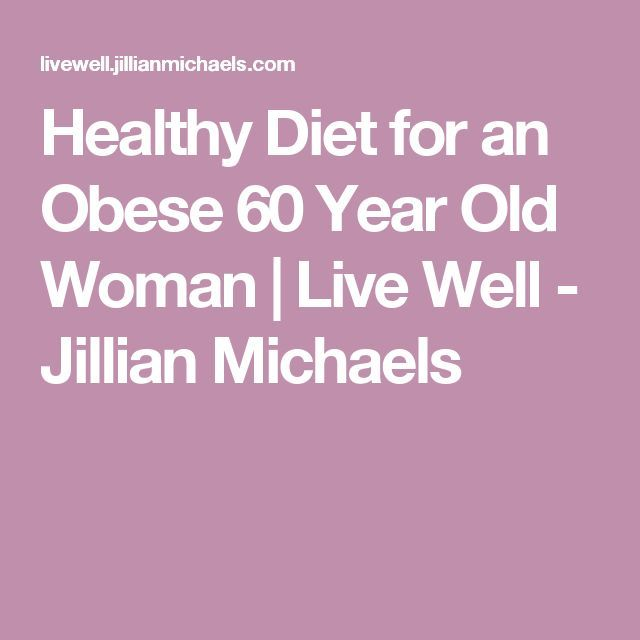 best diet for 60-year-old obese woman
