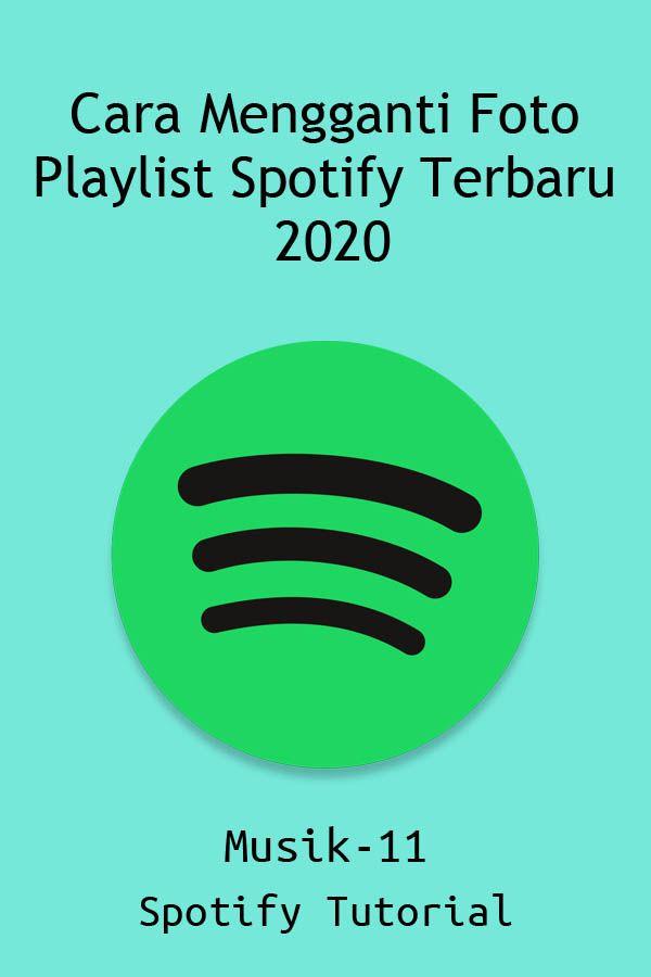 Cara Termudah Ganti Foto Playlist Spotify Spotify Spotify Premium Playlist