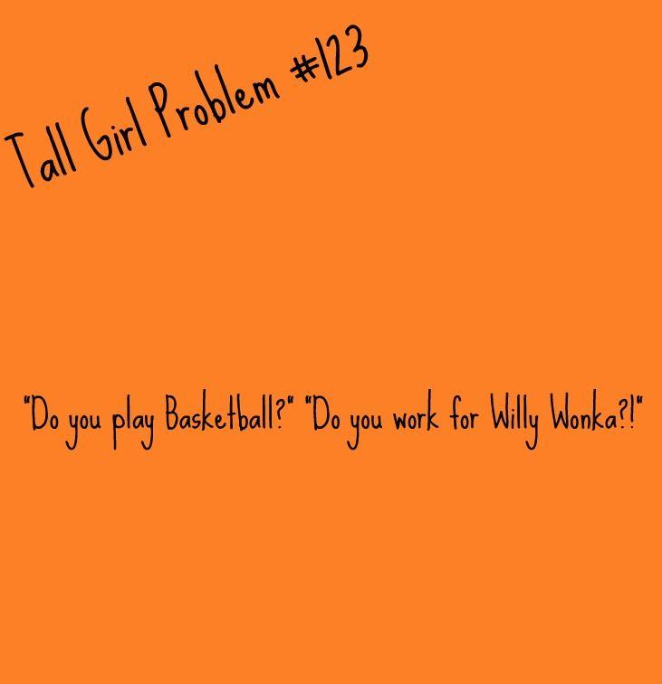 Tall Girl Problem #123