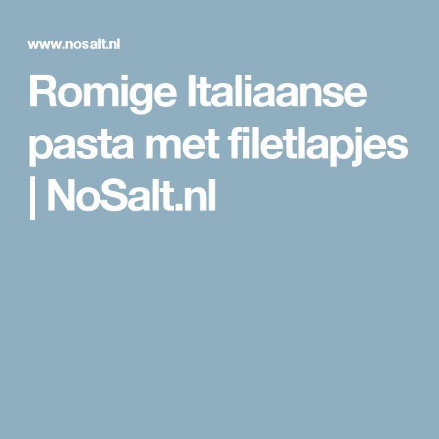 Romige Italiaanse pasta met filetlapjes   NoSalt.nl