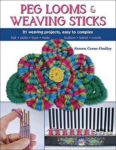 Peg Looms & Weaving Sticks: Basics and Beyond by Noreen Crone-Findlay http://www.amazon.ca/dp/0811716120/ref=cm_sw_r_pi_dp_hUxhwb11XSRR0