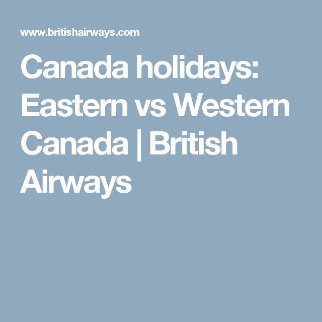 Canada holidays: Eastern vs Western Canada | British Airways
