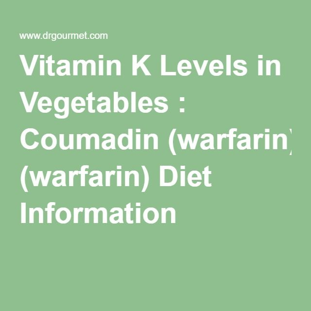 Vitamin K Levels in Vegetables : Coumadin (warfarin) Diet Information