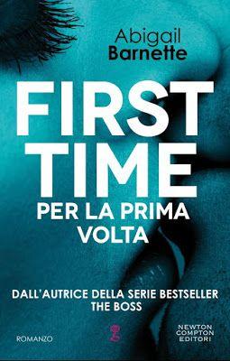 Leggere Romanticamente e Fantasy: Anteprima: First Time. Per la prima volta di Abiga...