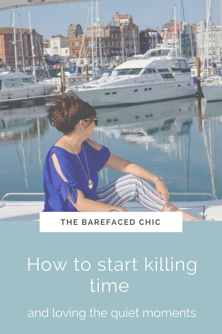 We all want to stuff our time with as many experiences, tasks and chores and possible and it can be difficult to stop. Here are some incredibly useful tips to start killing time and loving the quiet moments. via @Barefaced_Chic