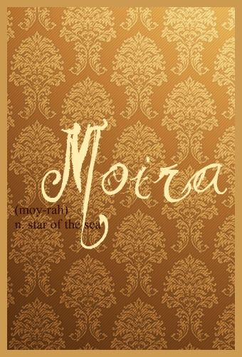 Baby Girl Name: Moira. Meaning: Star Of The Sea; Destiny. Origin: Scottish/Irish form of Mary. http://www.pinterest.com/vintagedaydream/baby-names/