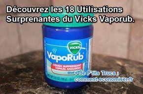 18 utilisations surprenantes du Vicks vaporub