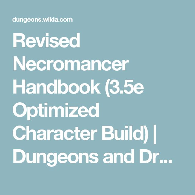 Revised Necromancer Handbook (3.5e Optimized Character Build) | Dungeons and Dragons Wiki | FANDOM powered by Wikia