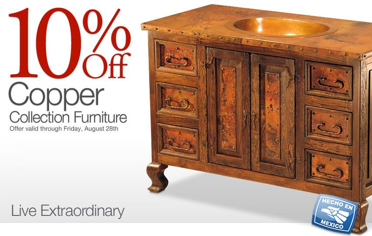 10% OFF our copper furniture collection through Friday.